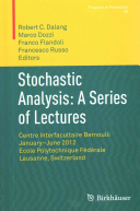 Stochastic Analysis  A Series of Lectures