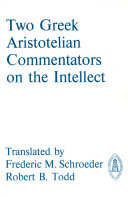 Two Greek Aristotelian Commentators on the Intellect