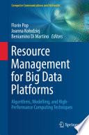 Resource Management For Big Data Platforms Book PDF
