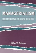 Managerialism: The Emergence of a New Ideology