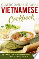 Classic and Regional Vietnamese Cookbook