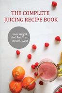 The Complete Juicing Recipe Book Book