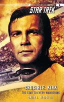 Pdf Star Trek: The Original Series: Crucible: Kirk: The Star to Every Wandering