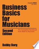 """""""Business Basics for Musicians: The Complete Handbook from Start to Success"""" by Bobby Borg"""