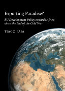 Exporting Paradise  EU Development Policy towards Africa since the End of the Cold War