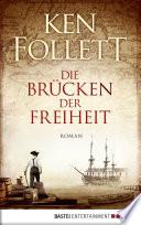 Die Brücken der Freiheit  : Roman