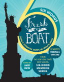 SIX WORDS FRESH OFF THE BOAT Book PDF