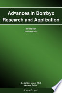 Advances In Bombyx Research And Application  2013 Edition