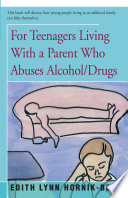 For Teenagers Living With A Parent Who Abuses Alcohol Drugs