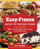 Easy Freeze Instant Pot Pressure Cooker Cookbook