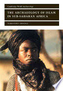 The Archaeology Of Islam In Sub Saharan Africa