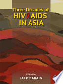 Three Decades of HIV AIDS in Asia
