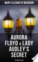 Aurora Floyd   Lady Audley s Secret  Victorian Mysteries