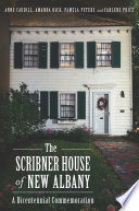 The Scribner House Of New Albany A Bicentennial Commemoration