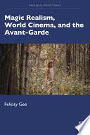 Magic Realism, World Cinema, and the Avant-Garde