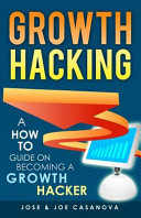 Growth Hacking   a How to Guide on Becoming a Growth Hacker