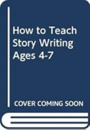 How to Teach Story Writing Ages 4 7