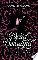 Dead Beautiful - Deine Seele in mir  : Roman