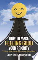 How to Make Feeling Good Your Priority