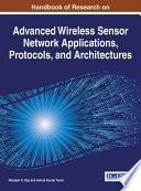 Handbook of Research on Advanced Wireless Sensor Network Applications  Protocols  and Architectures Book