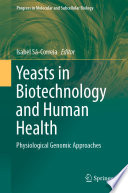 Yeasts in Biotechnology and Human Health