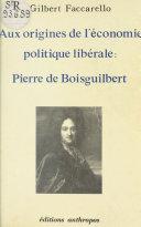Pdf Aux origines de l'économie politique libérale : Pierre de Boisguilbert Telecharger