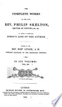 The Complete Works of the Late Rev. Philip Skelton, Rector of Fintona: Discourses, controversial and practical; A form of prayer for the use of families; Reflections on predestination; and a Summary of religion