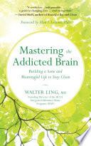 Mastering the Addicted Brain