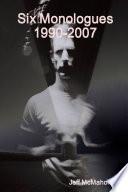 Six Monologues 1990-2007