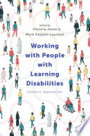 """Working with People with Learning Disabilities: Systemic Approaches"" by Victoria Jones, Mark Haydon-Laurelut"