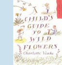 Child's Guide to Wild Flowers