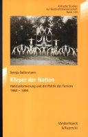 Körper der Nation: Habitusformierung und die Politik des Turnens ...