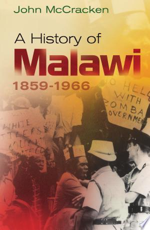 Download A History of Malawi, 1859-1966 Free PDF Books - Free PDF
