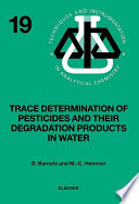 Trace Determination of Pesticides and their Degradation Products in Water  BOOK REPRINT