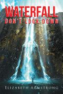 Waterfall: Don't Look Down Pdf/ePub eBook
