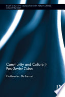Community and Culture in Post Soviet Cuba