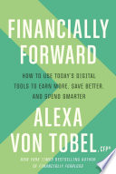 link to Financially forward : how to use today's digital tools to earn more, save better, and spend smarter in the TCC library catalog