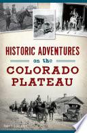 Historic Adventures on the Colorado Plateau