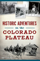 Historic Adventures on the Colorado Plateau