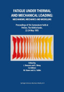 Fatigue under Thermal and Mechanical Loading  Mechanisms  Mechanics and Modelling