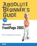 Absolute Beginner s Guide to Microsoft Office FrontPage 2003