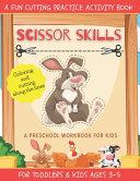 Scissor Skills A Fun Cutting Practice Activity Book Book PDF