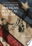 The Concise Princeton Encyclopedia Of American Political History Book