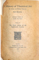 A History of Theatrical Art in Ancient and Modern Times  The great actors of the eighteenth century