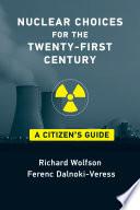 Nuclear Choices for the Twenty First Century