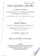 The Golden Grove     Also  Festival Hymns  Etc   With a Portrait   Book PDF