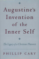 Augustine's Invention of the Inner Self : The Legacy of a Christian Platonist [Pdf/ePub] eBook