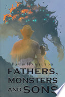 Fathers  Monsters and Sons