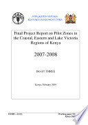 Final Project Report on Pilot Zones in the Coastal, Eastern and Lake Victoria Regions of Kenya 2007-2008