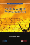 Media and Conflict Reporting in Asia